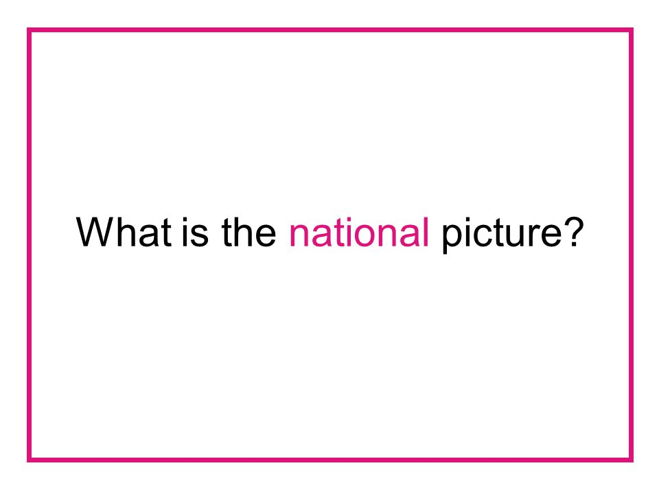What is the national picture?