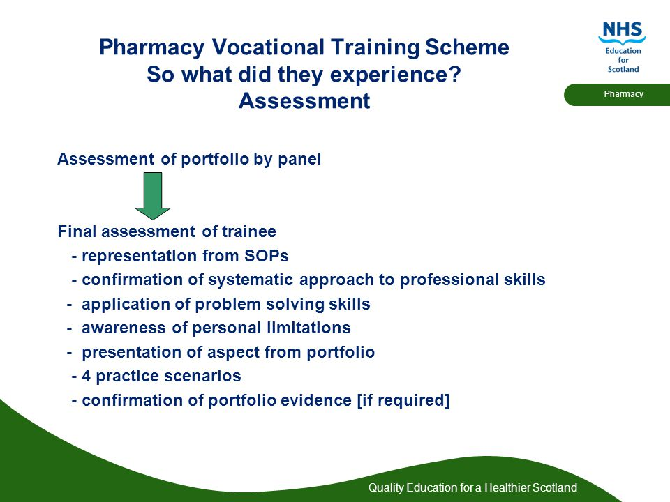Quality Education for a Healthier Scotland Pharmacy Pharmacy Vocational Training Scheme So what did they experience.