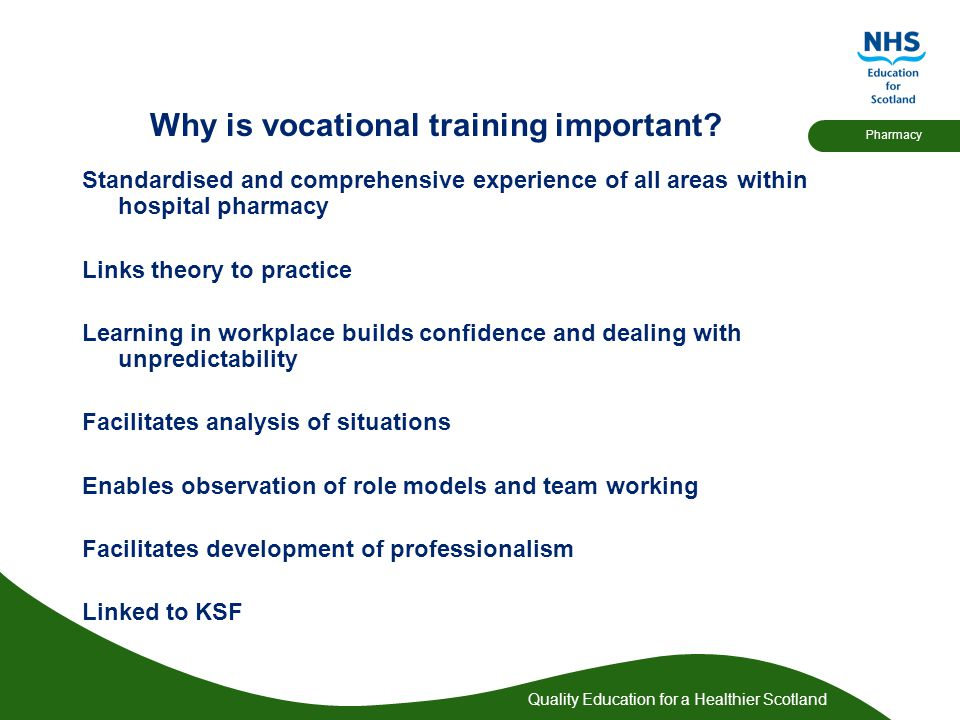 Quality Education for a Healthier Scotland Pharmacy Why is vocational training important.