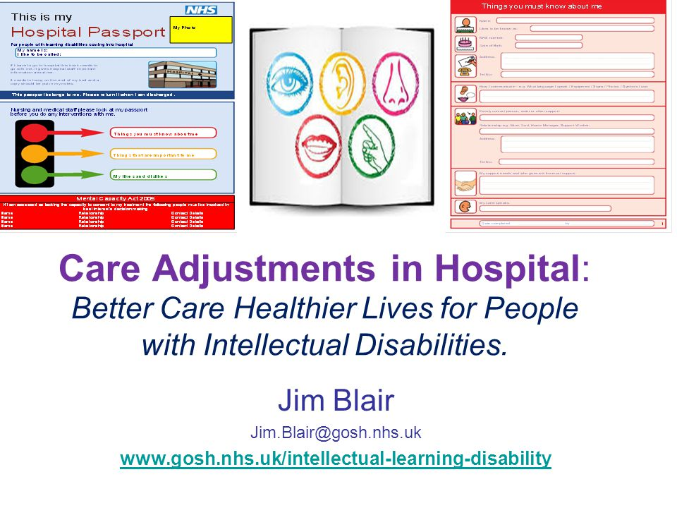 Care Adjustments in Hospital: Better Care Healthier Lives for People with Intellectual Disabilities.