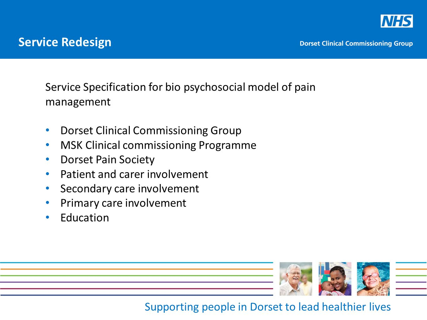 Supporting people in Dorset to lead healthier lives Service Specification for bio psychosocial model of pain management Dorset Clinical Commissioning
