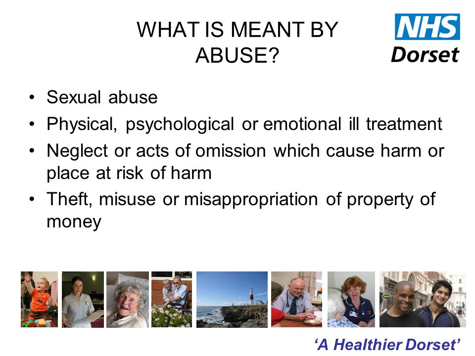 'A Healthier Dorset' WHAT IS MEANT BY ABUSE.