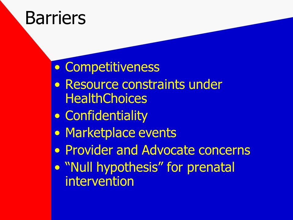 "Barriers Competitiveness Resource constraints under HealthChoices Confidentiality Marketplace events Provider and Advocate concerns ""Null hypothesis"""