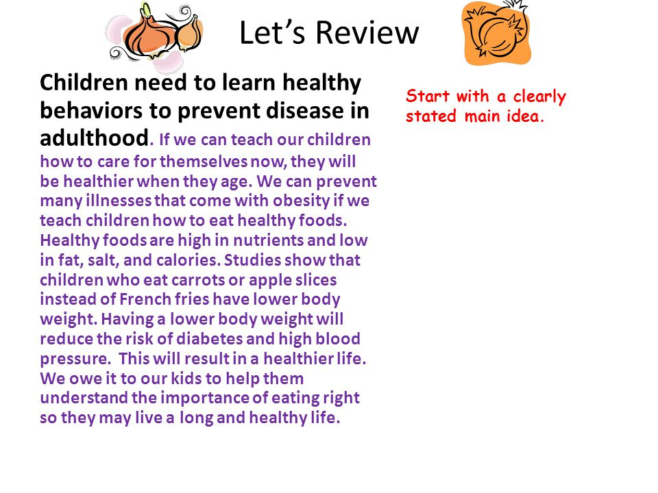 Let's Review Children need to learn healthy behaviors to prevent disease in adulthood.