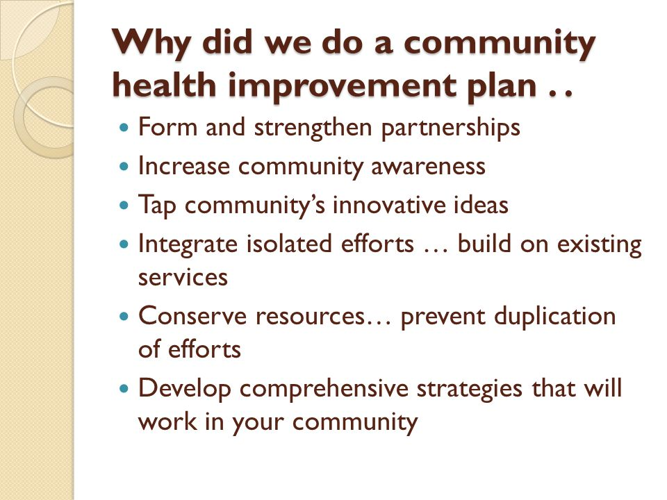 Why did we do a community health improvement plan..