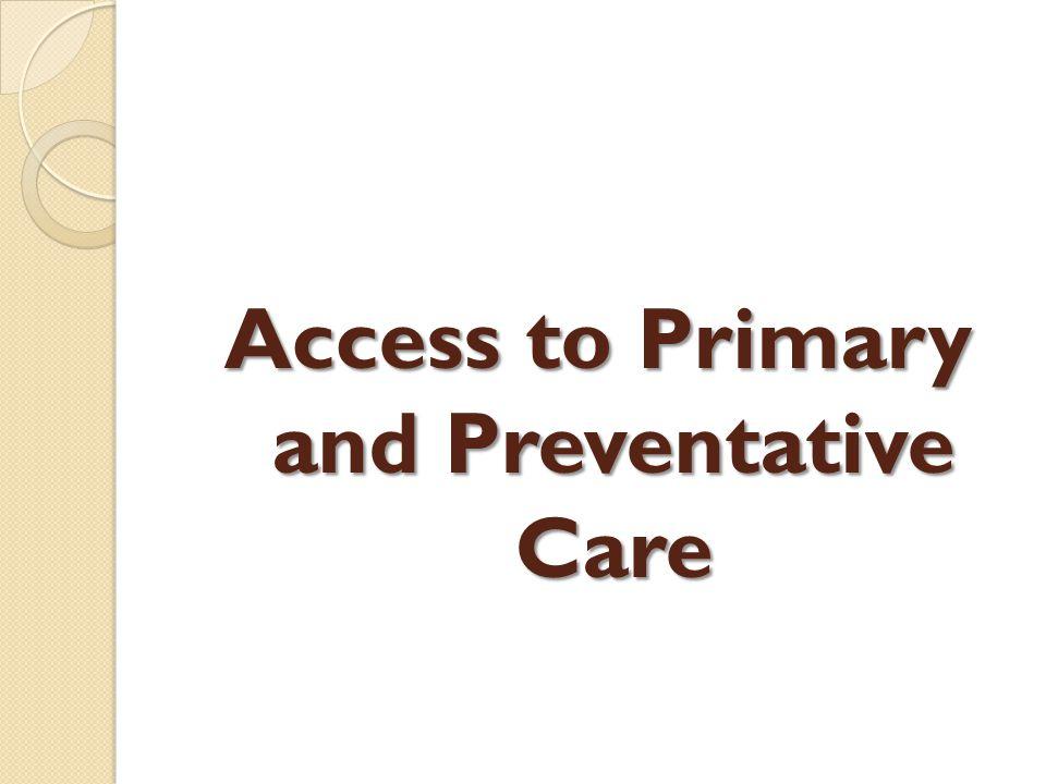 Access to Primary and Preventative Care