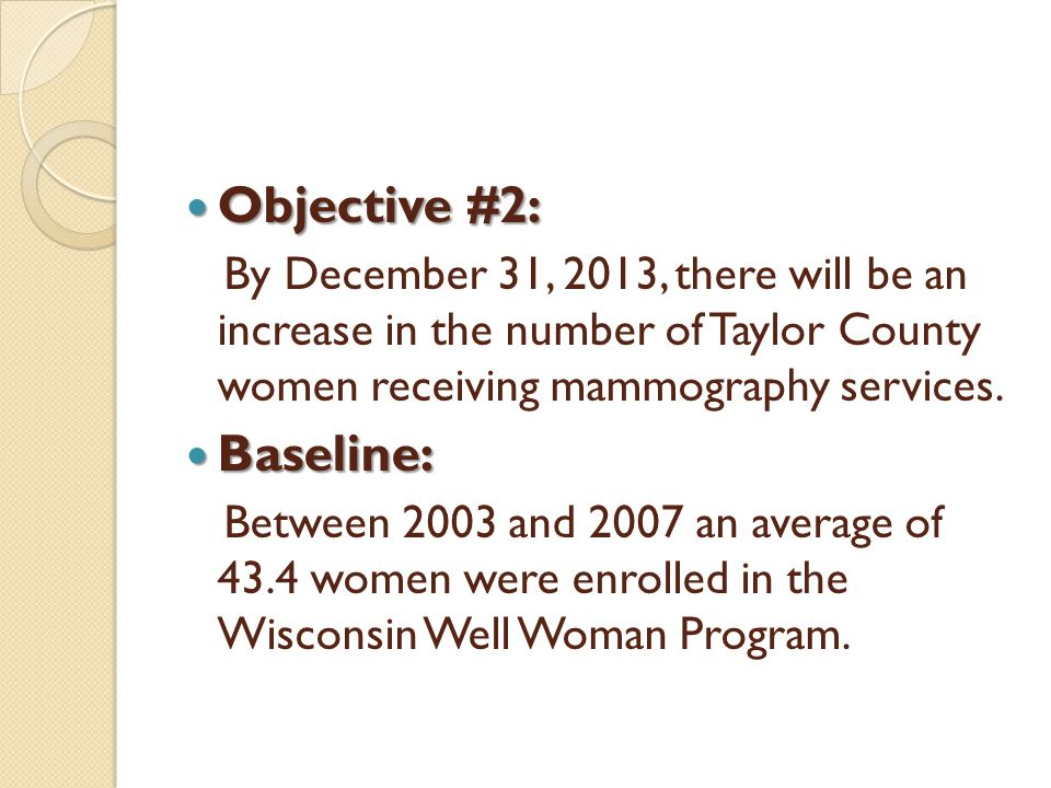Objective #2: Objective #2: By December 31, 2013, there will be an increase in the number of Taylor County women receiving mammography services. Basel