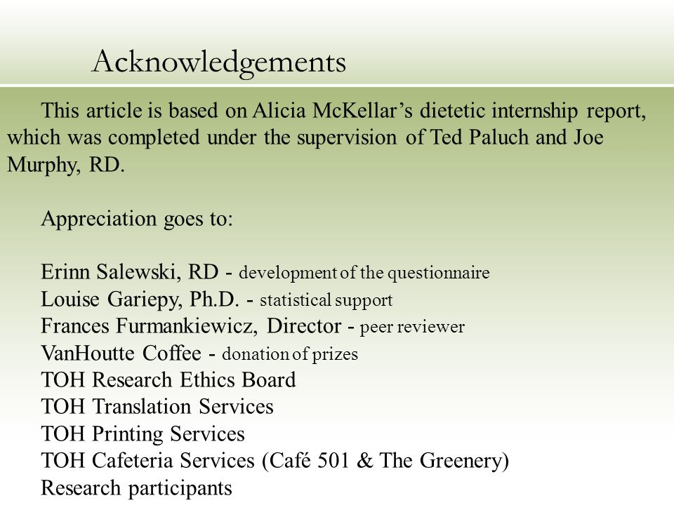 This article is based on Alicia McKellar's dietetic internship report, which was completed under the supervision of Ted Paluch and Joe Murphy, RD.