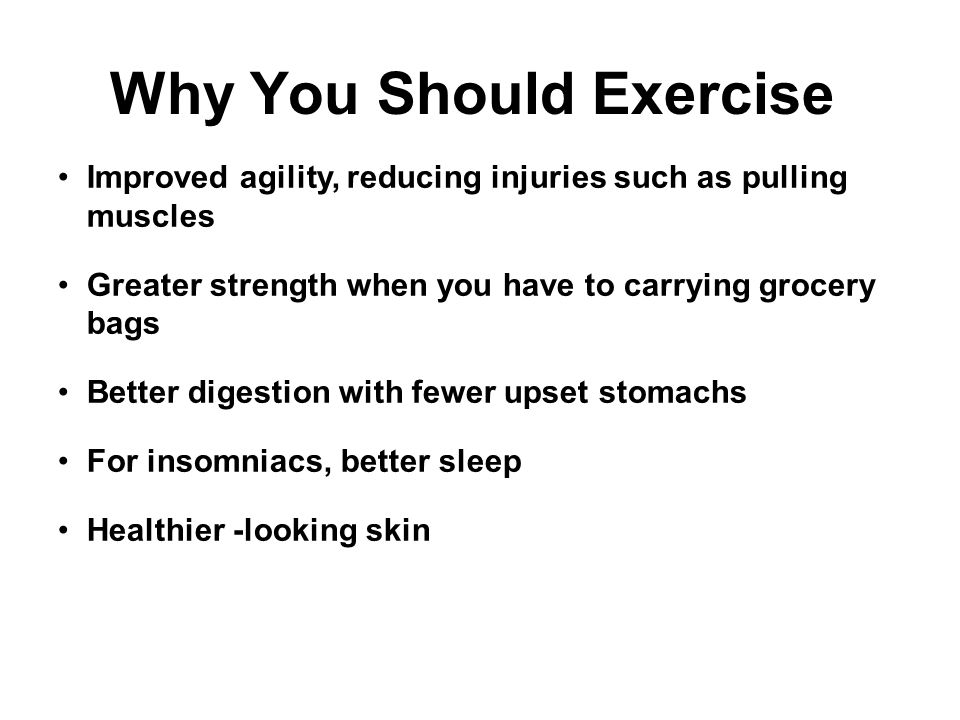 Exercise can alleviate stress Improved reflexes and a higher energy level.