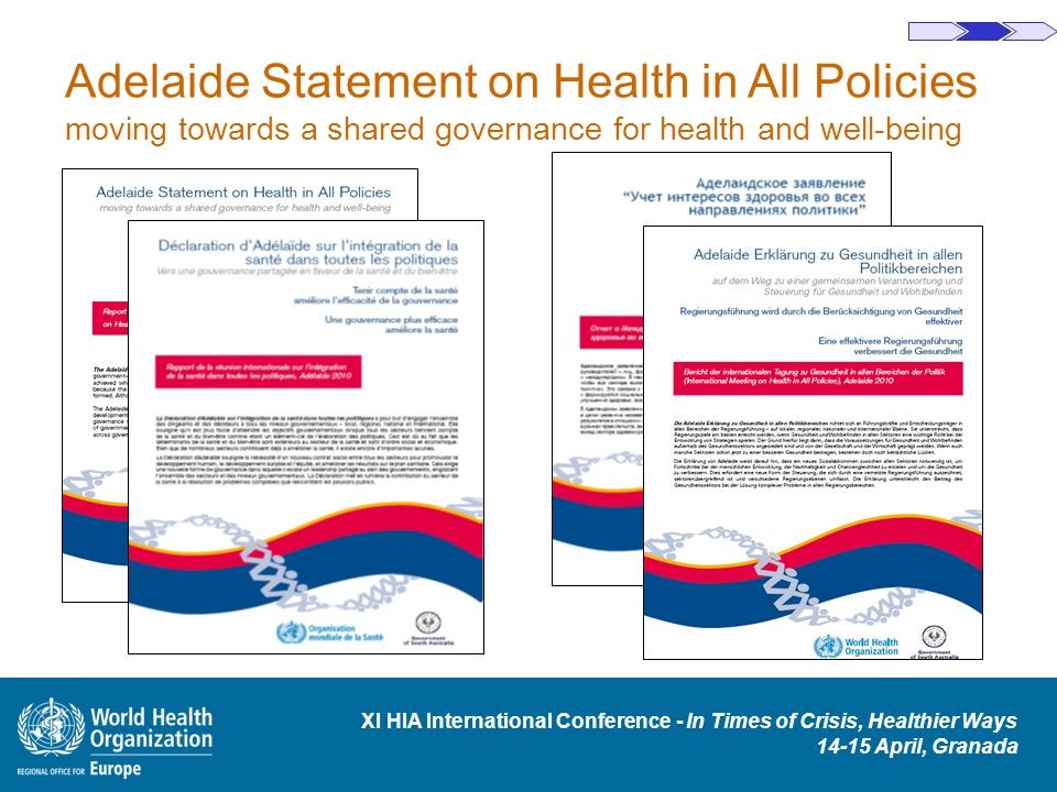 XI HIA International Conference - In Times of Crisis, Healthier Ways 14-15 April, Granada Adelaide Statement on Health in All Policies moving towards a shared governance for health and well-being