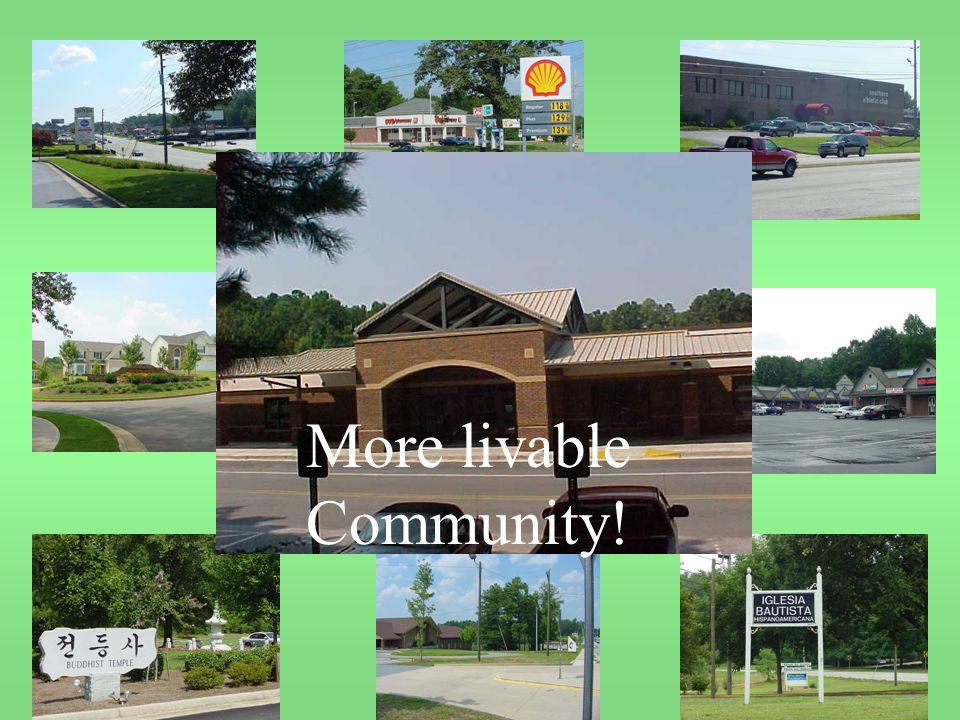 More livable Community!