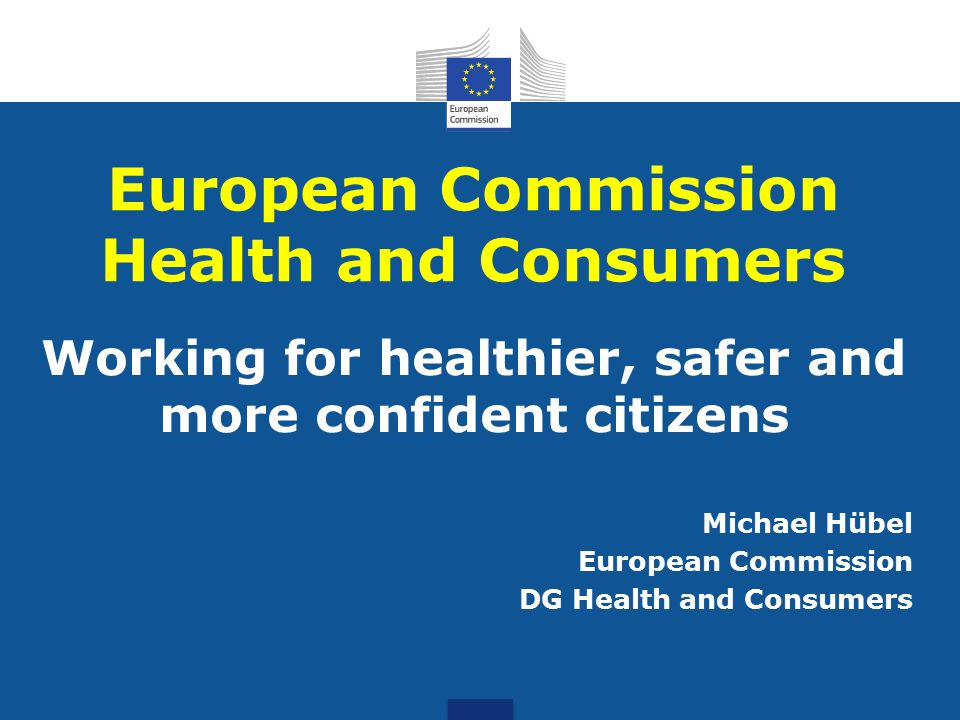 Staff – DG Health and Consumers Total number of staff: 1060 34 nationalities Average age: 44 years Directorate Public Health – Luxembourg Directorate Health Systems and Products - Brussels Luxembourg 95