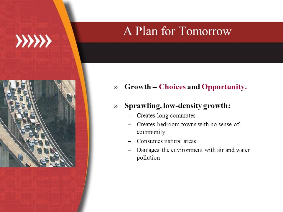 A Plan for Tomorrow »Growth = Choices and Opportunity.