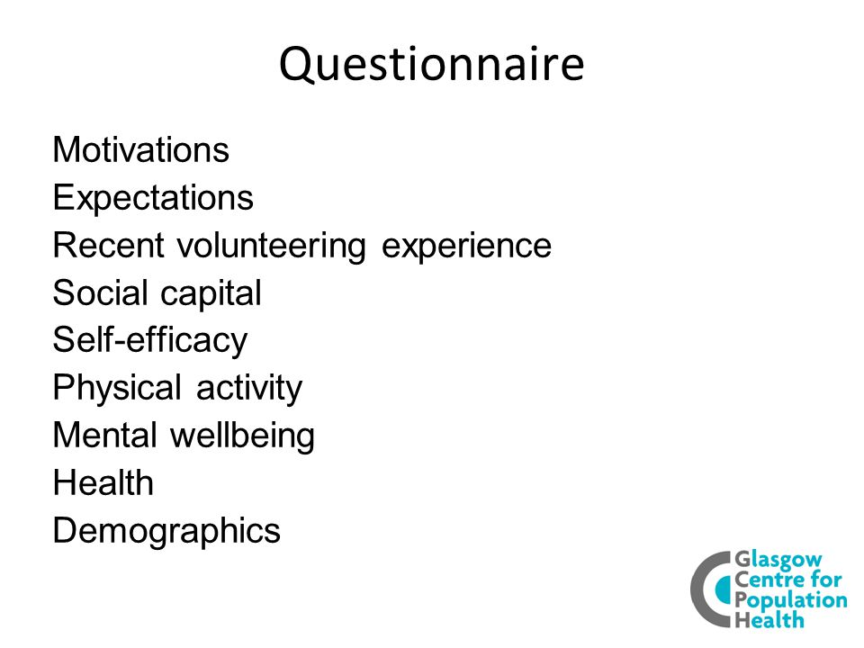 Questionnaire Motivations Expectations Recent volunteering experience Social capital Self-efficacy Physical activity Mental wellbeing Health Demographics