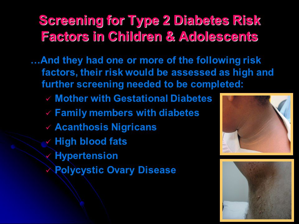 Screening for Type 2 Diabetes Risk Factors in Children & Adolescents Parent Consent and Questionnaire completed and sent back to school.