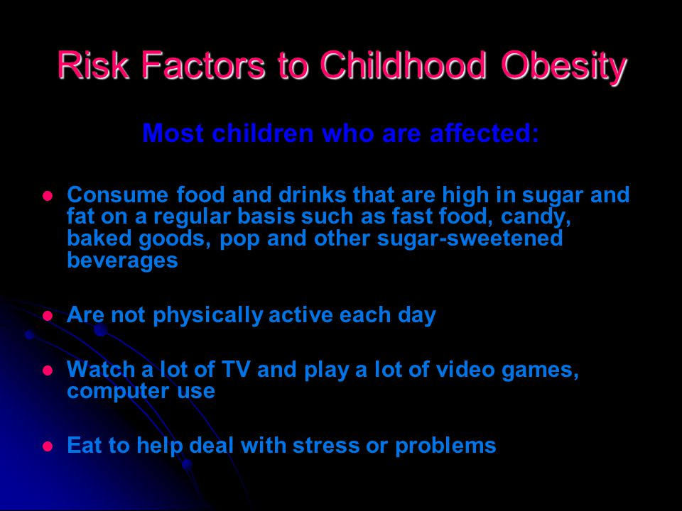 What is Childhood Obesity Childhood Obesity is a medical condition that affects children and teenagers. It happens when too much fat is stored in the