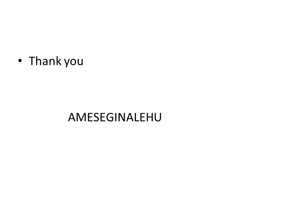 Thank you AMESEGINALEHU