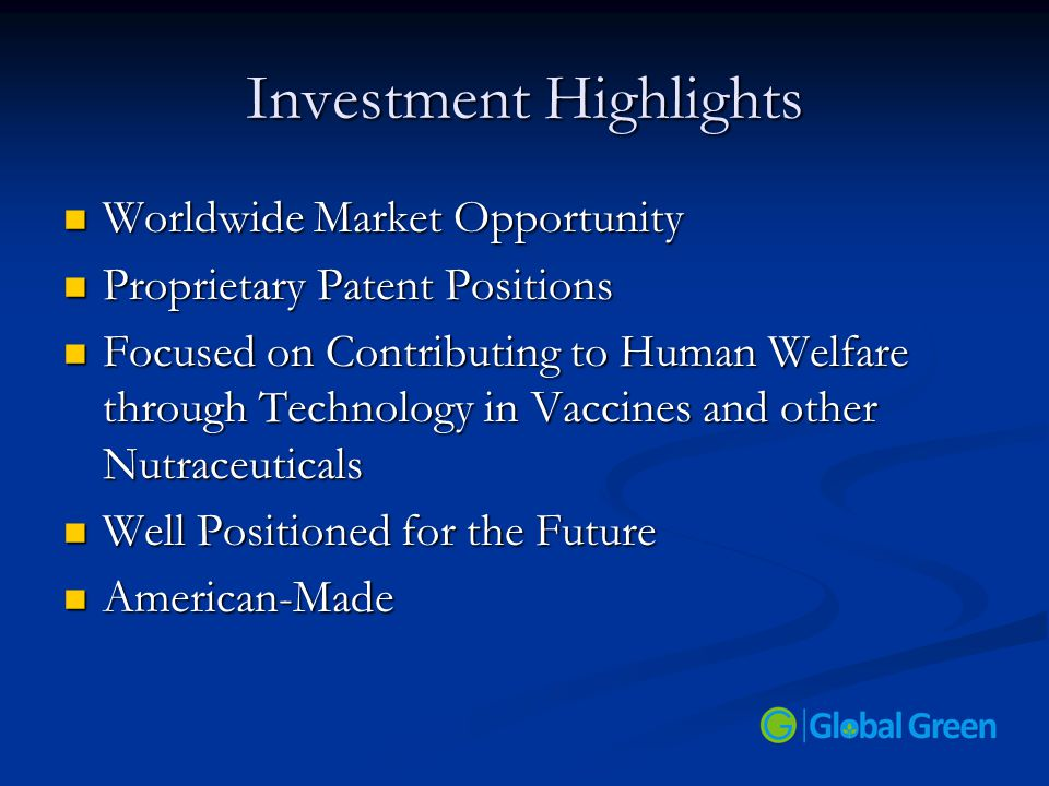 Investment Highlights Worldwide Market Opportunity Worldwide Market Opportunity Proprietary Patent Positions Proprietary Patent Positions Focused on C