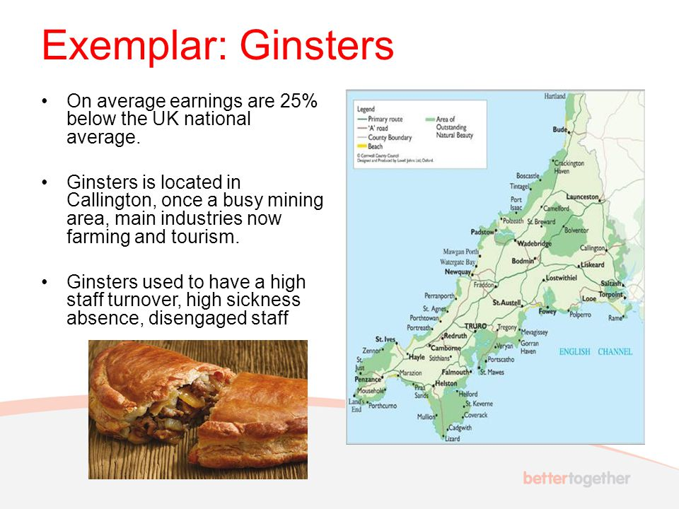Exemplar: Ginsters On average earnings are 25% below the UK national average.