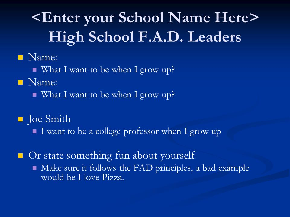 High School F.A.D. Leaders Name: What I want to be when I grow up.