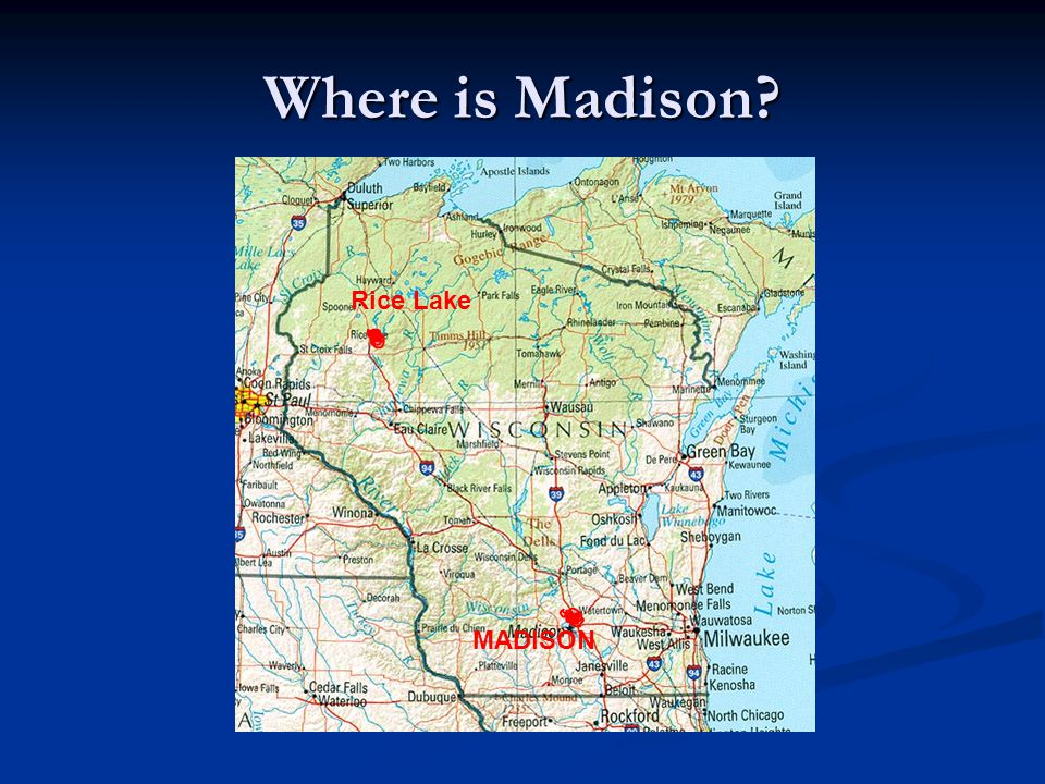 Where is Madison MADISON Rice Lake