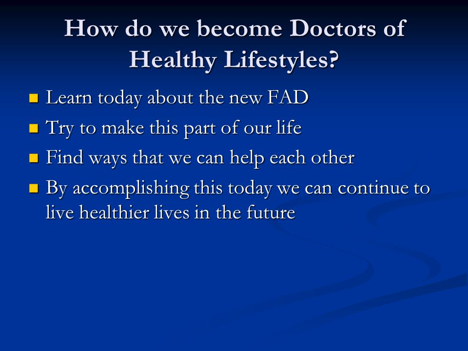How do we become Doctors of Healthy Lifestyles.
