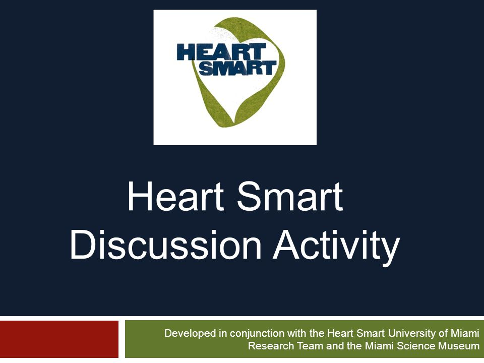 Heart Smart Discussion Activity Developed in conjunction with the Heart Smart University of Miami Research Team and the Miami Science Museum