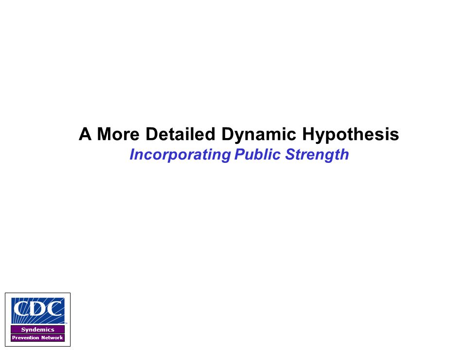 Syndemics Prevention Network A More Detailed Dynamic Hypothesis Incorporating Public Strength