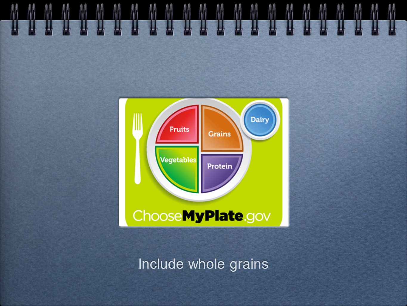 Include whole grains