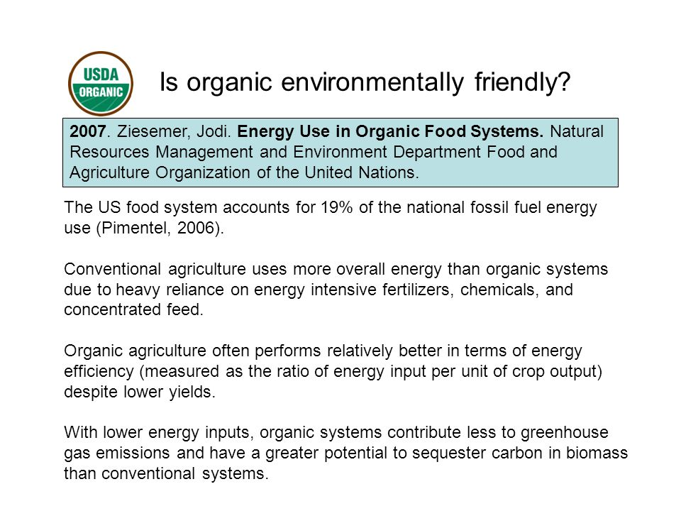 Is organic environmentally friendly. 2007. Ziesemer, Jodi.