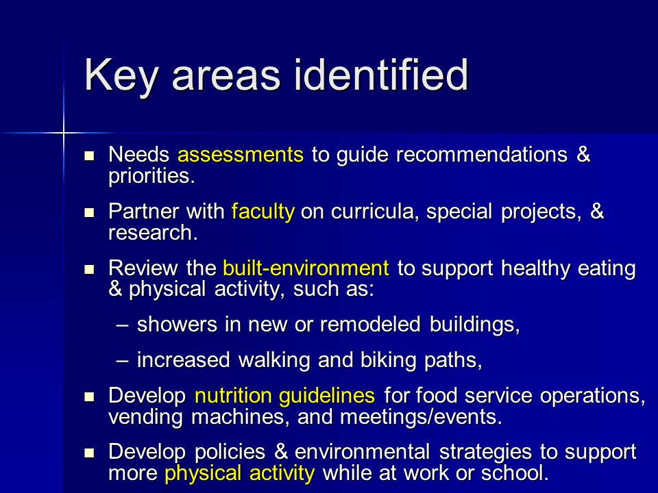 Key areas identified Needs assessments to guide recommendations & priorities.