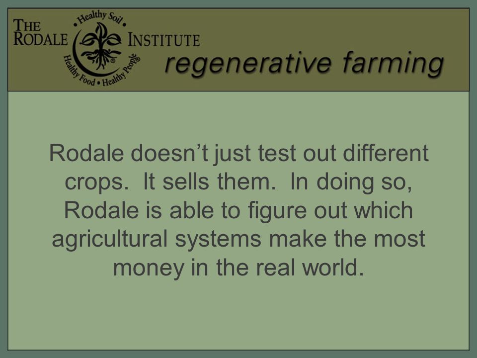 Rodale doesn't just test out different crops. It sells them.