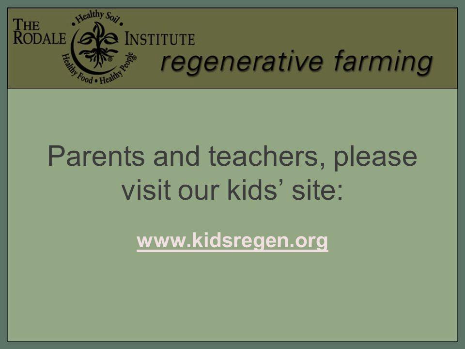 Parents and teachers, please visit our kids' site: www.kidsregen.org