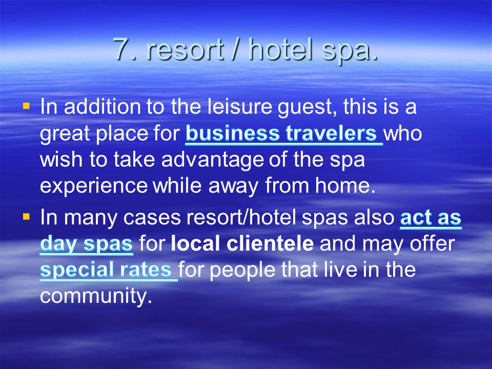 7. resort / hotel spa.