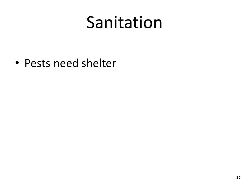 Sanitation Pests need shelter 15
