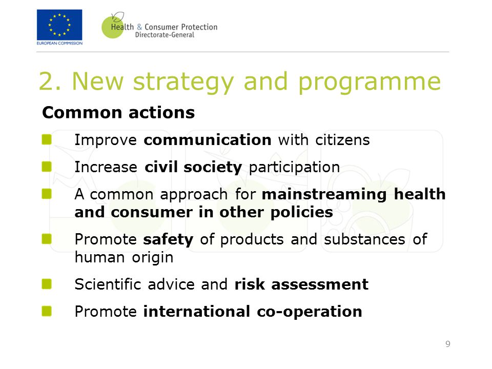 9 2. New strategy and programme Common actions Improve communication with citizens Increase civil society participation A common approach for mainstre