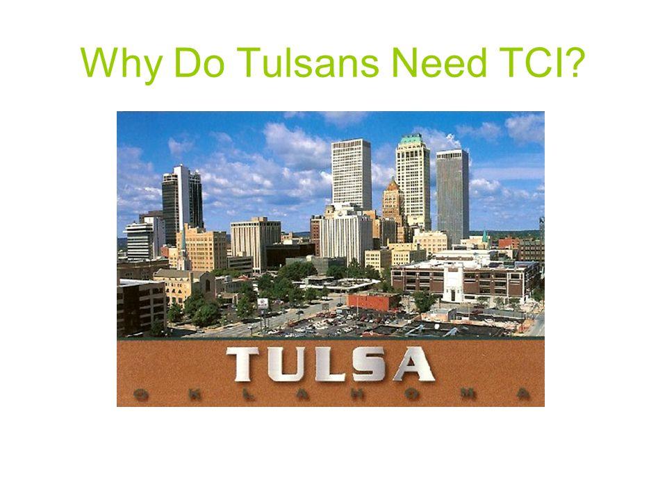 Why Do Tulsans Need TCI?