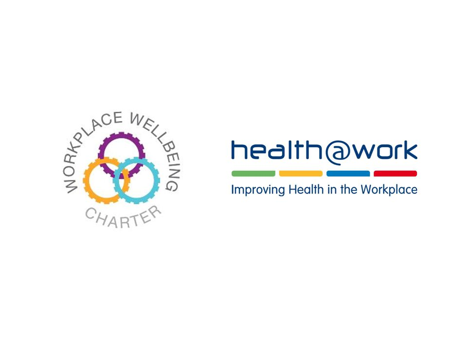 THE WORKPLACE WELLBEING CHARTER An opportunity for employers to demonstrate their commitment to the health and well-being of their workforce Provides employers with an easy and clear guide on how to make workplaces a supportive and productive environment in which employees can flourish Open to all