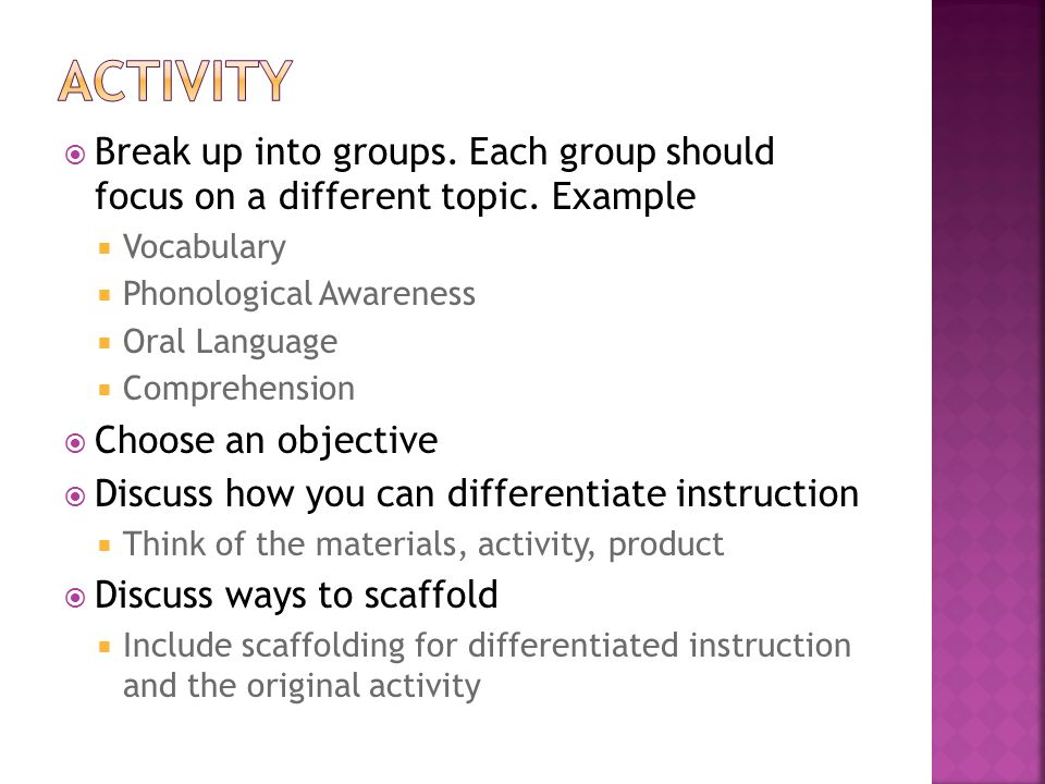  Break up into groups.Each group should focus on a different topic.