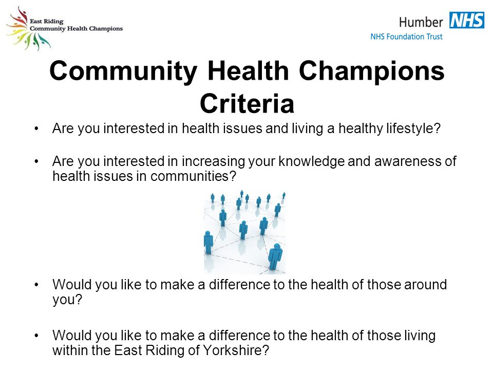 Community Health Champions Criteria Are you interested in health issues and living a healthy lifestyle.
