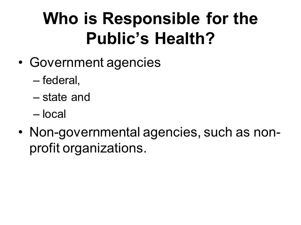 Who is Responsible for the Public's Health.
