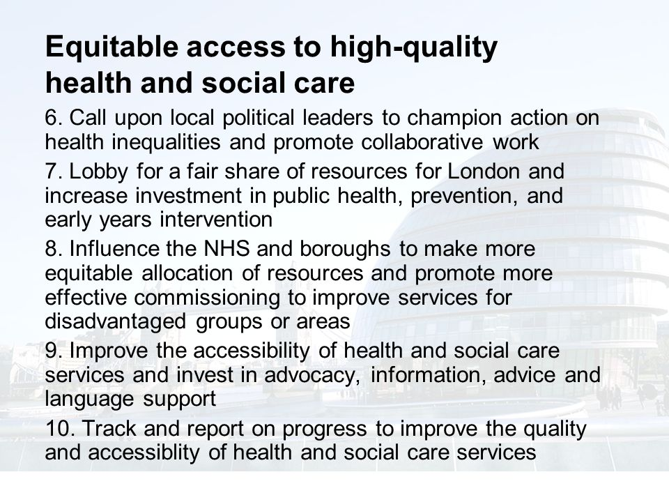 Equitable access to high-quality health and social care 6.