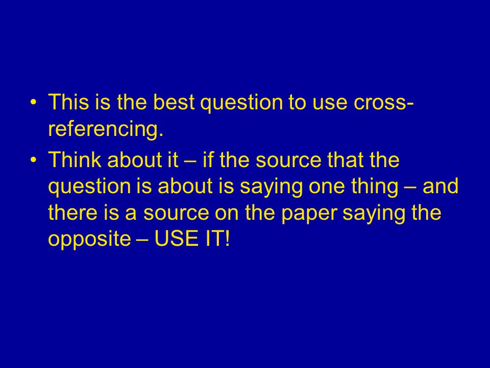 This is the best question to use cross- referencing.
