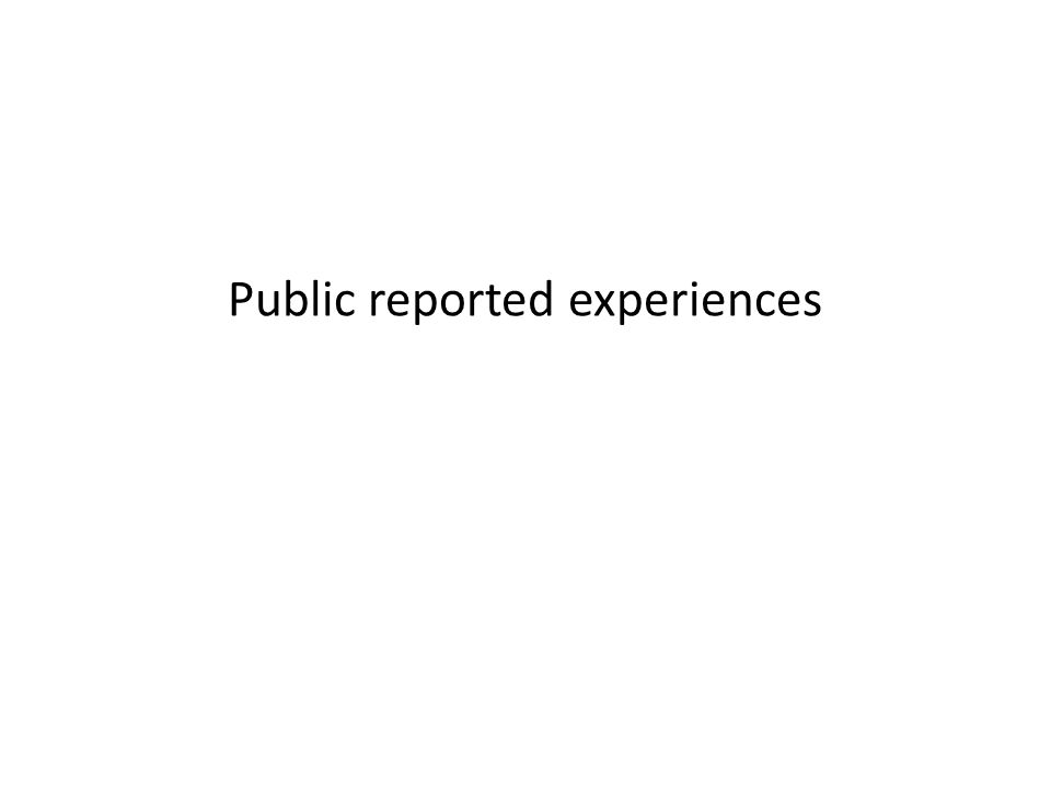 Public reported experiences