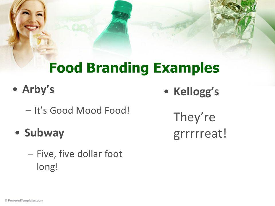 Food Branding Examples Arby's –It's Good Mood Food.