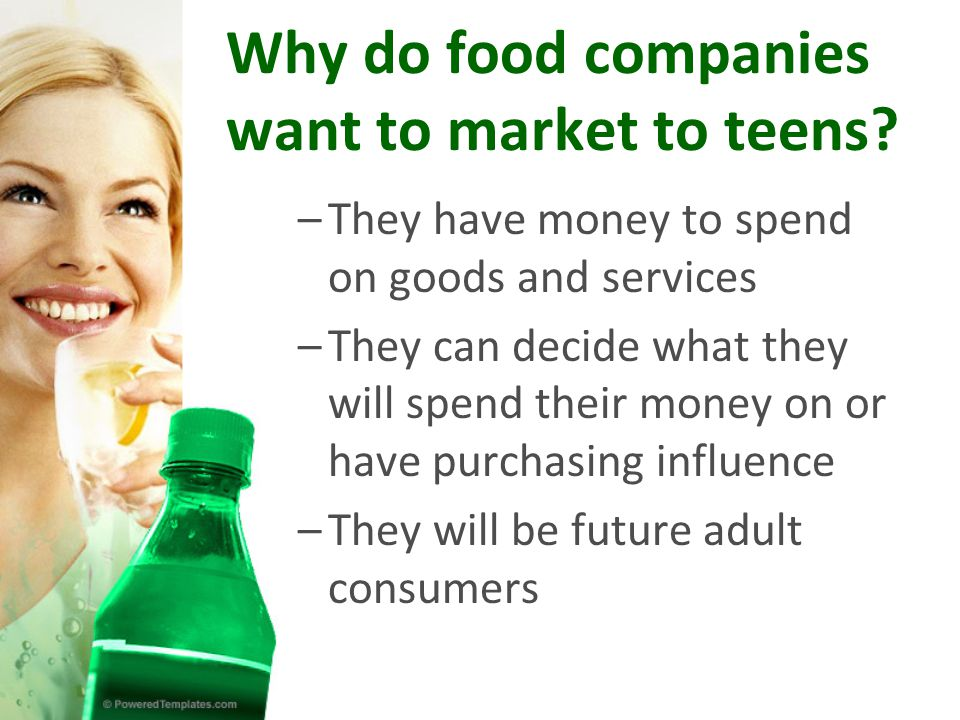 Why do food companies want to market to teens.