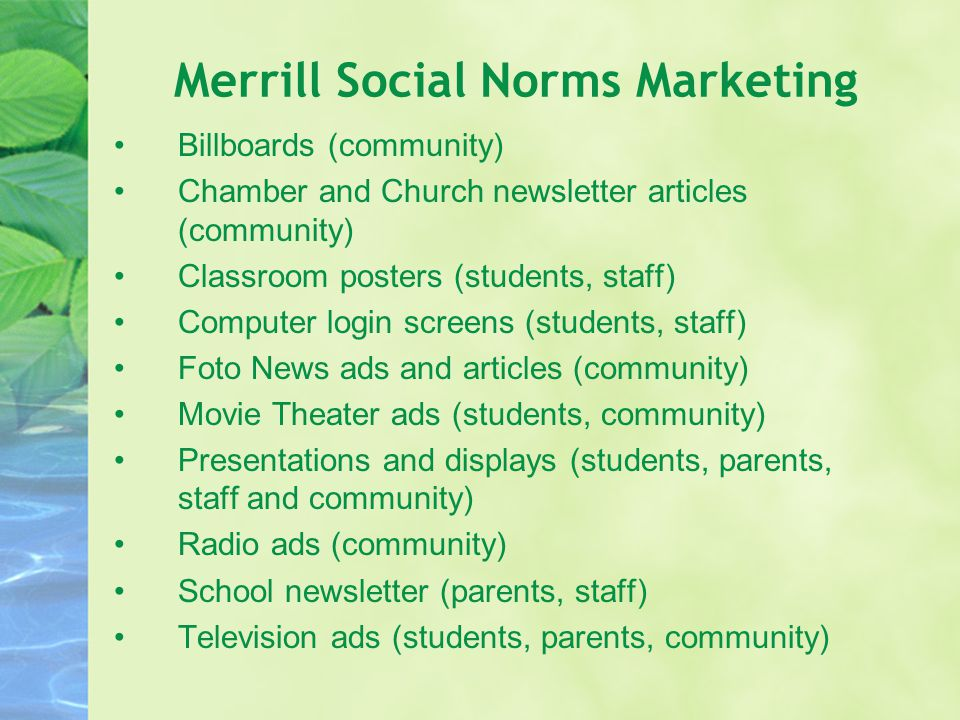 Merrill Social Norms Marketing Billboards (community) Chamber and Church newsletter articles (community) Classroom posters (students, staff) Computer