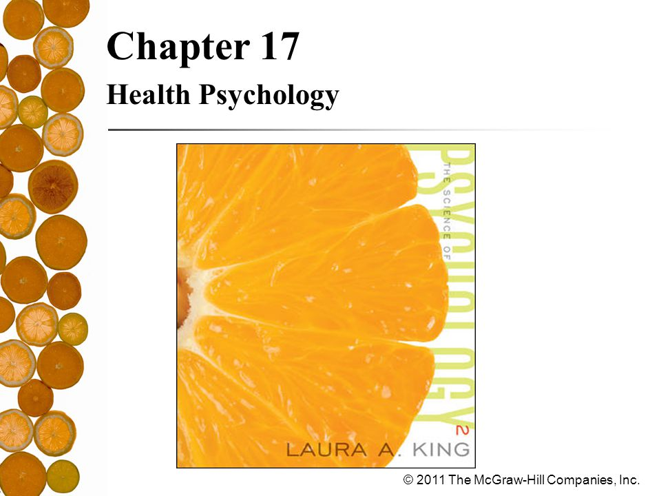 © 2011 The McGraw-Hill Companies, Inc. Chapter 17 Health Psychology