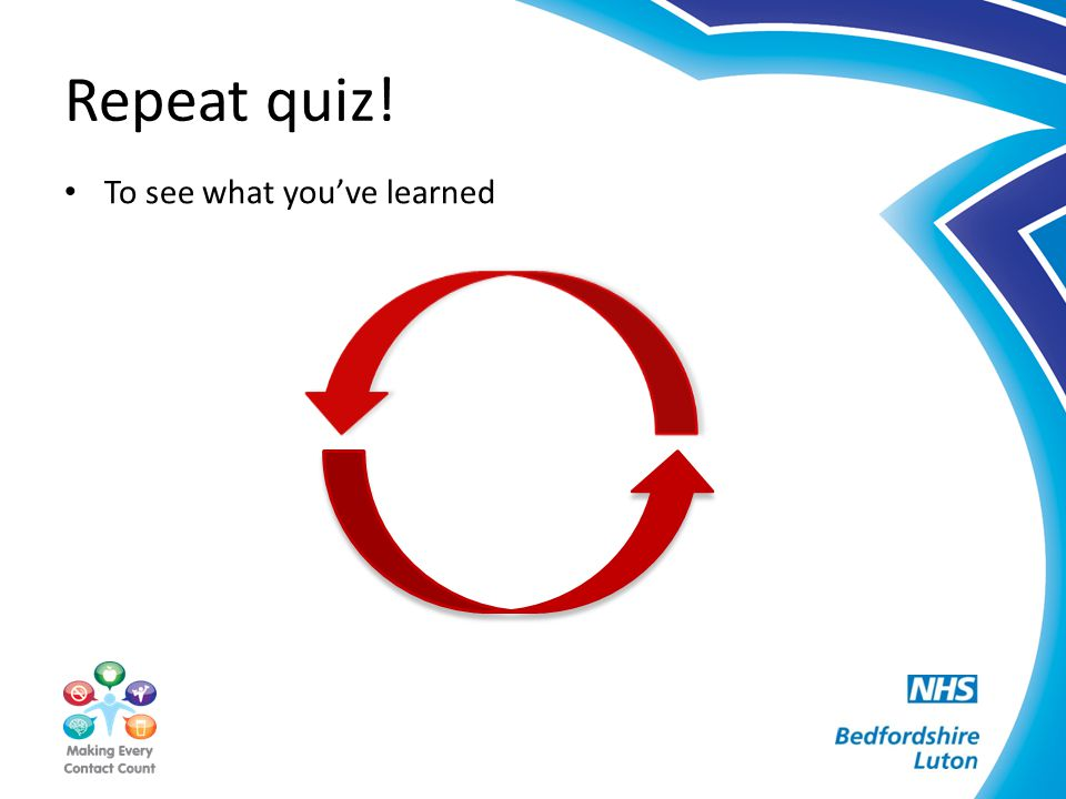 Repeat quiz! To see what you've learned