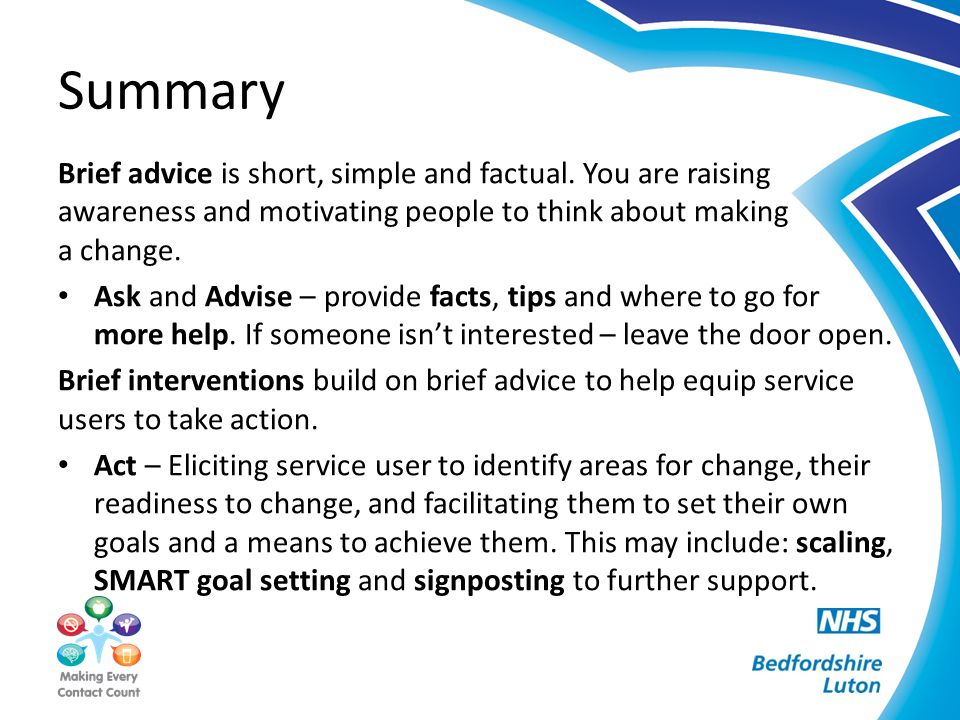 Summary Brief advice is short, simple and factual.